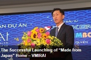 http://vietnamnews.vn/brand-info/418224/the-successful-launching-of-made-from-japan-home-–-vmirai.html
