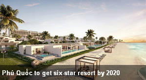 http://vietnamnews.vn/brand-info/420748/phu-quoc-to-get-six-star-resort-by-2020.html