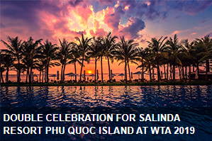 https://vietnamnews.vn/brand-info/536908/double-celebration-for-salinda-resort-phu-quoc-island-at-wta-2019.html