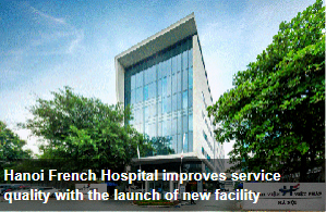 https://vietnamnews.vn/brand-info/569755/hanoi-french-hospital-improves-service-quality-with-the-launch-of-new-facility.html