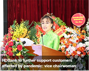 https://vietnamnews.vn/brand-info/817743/hdbank-to-further-support-customers-affected-by-pandemic-vice-chairwoman.html