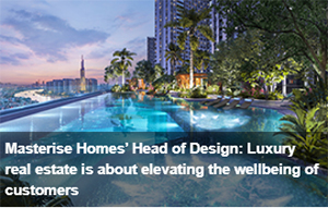 https://vietnamnews.vn/brand-info/838355/masterise-homes-head-of-design-luxury-real-estate-is-about-elevating-the-wellbeing-of-customers.html