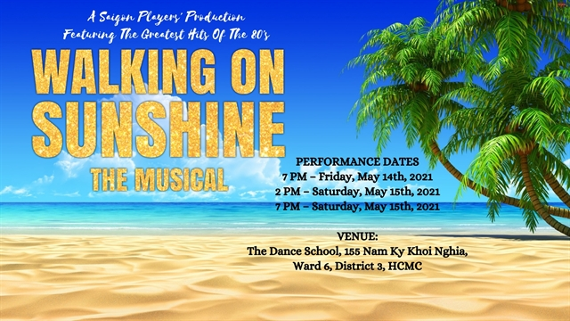Saigon Players presents Walking on Sunshine: The Musical