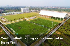 http://vietnamnews.vn/brand-info/417419/youth-football-training-centre-launched-in-hung-yen.html