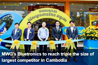 https://vietnamnews.vn/brandinfo/772789/mwgs-bluetronics-to-reach-triple-the-size-of-largest-competitor-in-cambodia.html