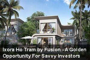 https://vietnamnews.vn/pr/brand-info/926544/ixora-ho-tram-by-fusion-a-golden-opportunity-for-savvy-investors.html