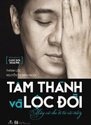 Life story: The cover page of Thanh Loc's memoir Tam Thanh va Loc Doi (Good Heart and Life Achievement).